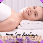 Home Spa Surabaya Murah Layanan Online 24 Jam