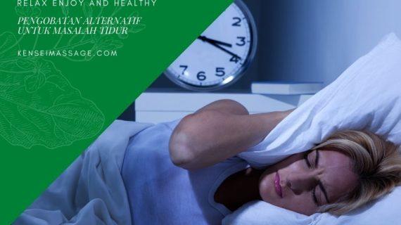 Pengobatan Alternatif Untuk Masalah Tidur (Insomnia)