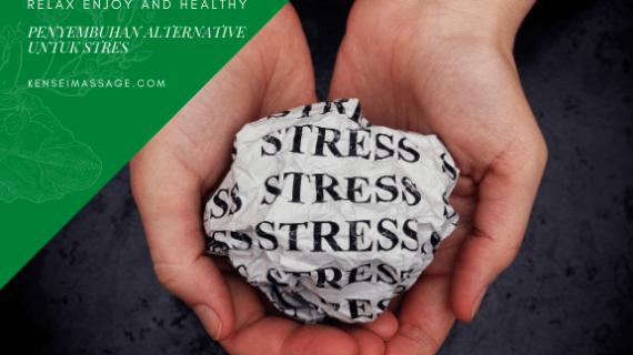 Terbukti Ampuh Penyembuhan Alternatif Untuk Stres